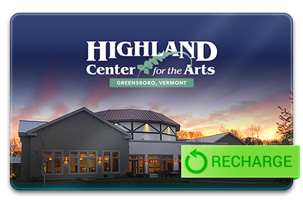 Recharge your Highland Center for the Arts Card